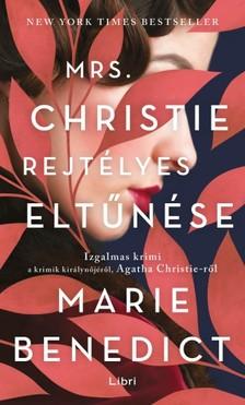 Marie Benedict - Mrs. Christie rejtélyes eltűnése [eKönyv: epub, mobi]