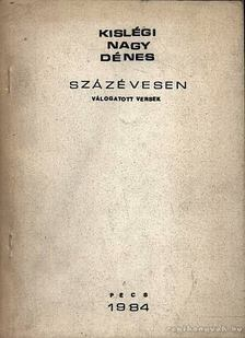 Kislégi Nagy Dénes - Százévesen [antikvár]