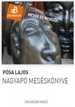 Pósa Lajos - Nagyapó meséskönyve [eKönyv: epub, mobi]