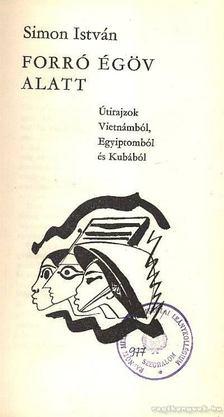 Simon István - Forró égöv alatt [antikvár]