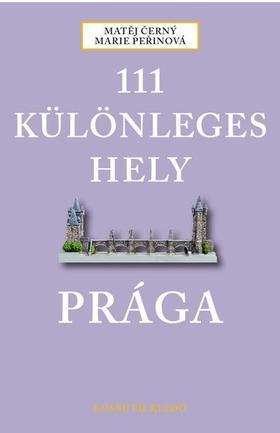 Matìj Èerný és Marie Peøinová - 111 KÜLÖNLEGES HELY - PRÁGA