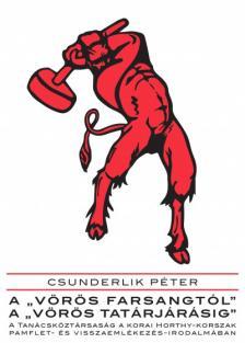 Csunderlik Péter - A vörös farsangtól a vörös tatárjárásig