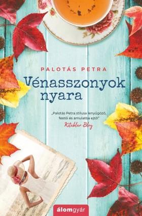 Palotás Petra - Vénasszonyok nyara [eKönyv: epub, mobi]