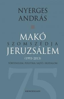 Nyerges András - Makó szomszédja Jeruzsálem [eKönyv: pdf]