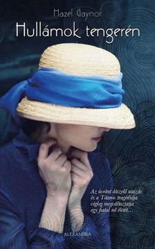Hazel Gaynor - Hullámok tengerén [eKönyv: epub, mobi]