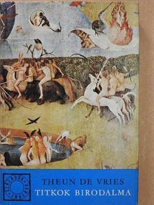 Theun de Vries - Titkok birodalma [antikvár]