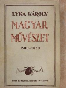 Lyka Károly - Magyar művészet 1800-1850 [antikvár]