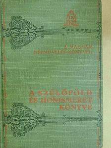 Dr. Fodor Ferenc - A szülőföld és honismeret könyve [antikvár]