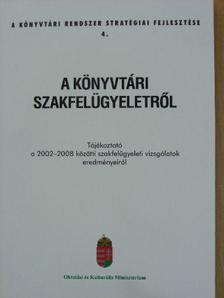 Ásványi Ilona - A könyvtári szakfelügyeletről [antikvár]