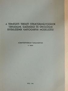 Bunyevácz József - A természeti területi struktúraváltozások társadalmi, gazdasági és ökológiai értékelésének kartográfiai modellezése [antikvár]
