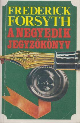 Frederick Forsyth - A negyedik jegyzőkönyv [antikvár]