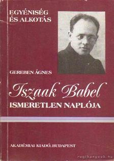 Gereben Ágnes - Iszaak Babel ismeretlen naplója [antikvár]