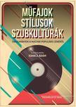 szerk. Ignácz Ádám - Műfajok, stílusok, szubkultúrák. Tanulmányok a magyar populáris zenéről ***