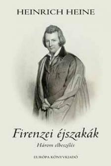 Heine, Heinrich - FIRENZEI ÉJSZAKÁK