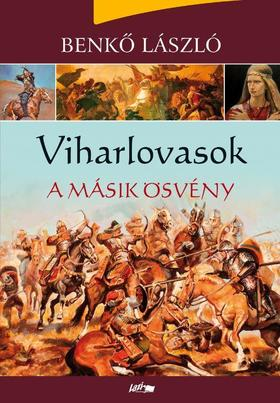 Benkő László - Viharlovasok - A másik ösvény