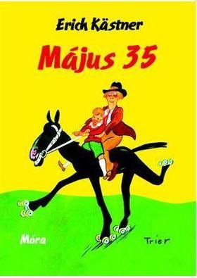 Erich Kästner - Május 35. - avagy Konrád a Csendes-óceánhoz lovagol