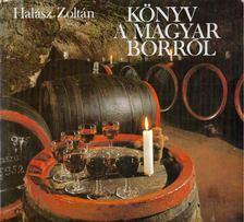 Halász Zoltán - Könyv a magyar borról [antikvár]