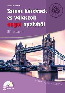 Bajnóczi Beatrix - Színes kérdések és válaszok angol nyelvből - B1 szint (CD-melléklettel)