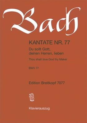 J. S. Bach - KANTATE NR. 77 - DU SOLLT GOTT, DEINEN HERREN, LIEBEN - BWV 77 - KLAVIERAUSZUG