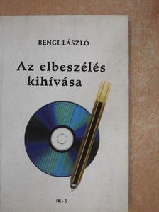 Bengi László - Az elbeszélés kihívása [antikvár]