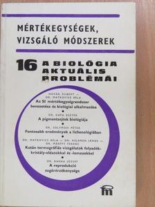 Dr. Barna József - A biológia aktuális problémái 16. [antikvár]