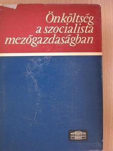 Bokor Tamás - Önköltség a szocialista mezőgazdaságban [antikvár]