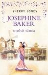 Sherry Jones - Josephine Baker utolsó tánca [eKönyv: epub, mobi]