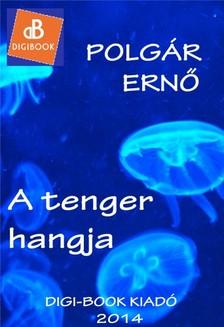 POLGÁR ERNŐ - A tenger hangja [eKönyv: epub, mobi]