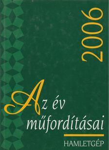 TURCZI ISTVÁN - Az év műfordításai 2006 - Hamletgép [antikvár]