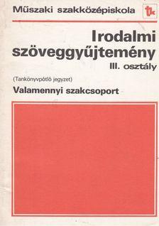 Horváth Zsuzsa - Irodalmi szöveggyűjtemény III. tankönyvpótló jegyzet [antikvár]