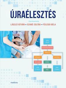 szerk.László I.- Szabó Z.-Fülesdi B. - Újraélesztés