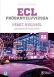 Dr. Hetyei Judit, Müller Mónika - ECL próbanyelvvizsga német - 8 középfokú feladatsor - B2 szint (CD-melléklettel)