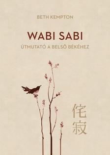 Beth Kemp - Wabi Sabi - Útmutató a belső békéhez [eKönyv: epub, mobi]