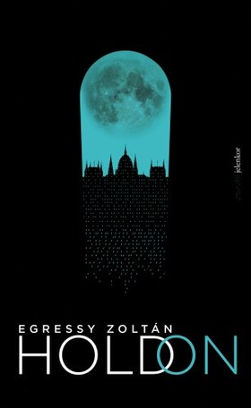 Egressy Zoltán - Hold on [eKönyv: epub, mobi]