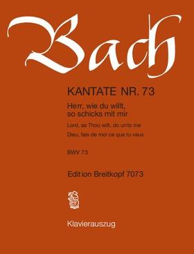 J. S. Bach - KANTATE NR. 73 - HERR, WIE DU WILLT, SO SCHICKS MIT MIR - BWV 73 - KLAVIERAUSZUG