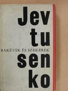Jevgenyij Jevtusenko - Rakéták és szekerek [antikvár]