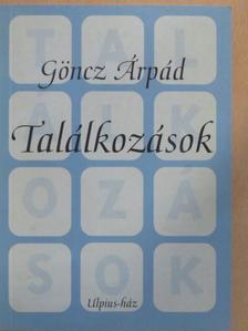 Göncz Árpád - Találkozások [antikvár]