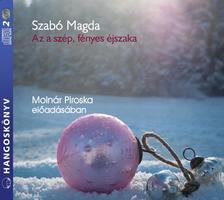 SZABÓ MAGDA - Az a szép, fényes éjszaka - Karácsonyi történetek - Hangoskönyv