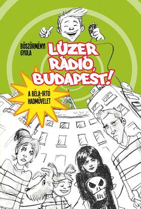BÖSZÖRMÉNYI GYULA - Lúzer Rádió, Budapest - KEMÉNY BORÍTÓS