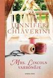Jennifer Chiaverini - Mrs. Lincoln varrónője [eKönyv: epub, mobi]