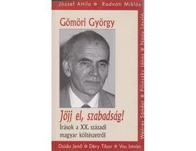 Gömöri György - JÖJJ EL, SZABADSÁG!