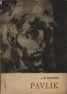 Jurij Nagibin - Pavlik [antikvár]