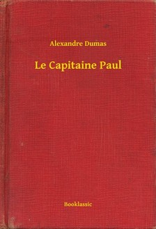 Alexandre DUMAS - Le Capitaine Paul [eKönyv: epub, mobi]