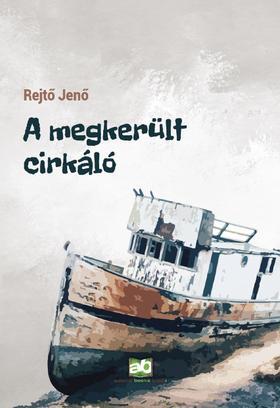 REJTŐ JENŐ - A megkerült cirkáló