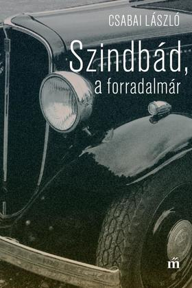 Csabai László - Szindbád, a forradalmár - ÜKH 2017