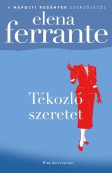 Elena Ferrante - Tékozló szeretet [eKönyv: epub, mobi]