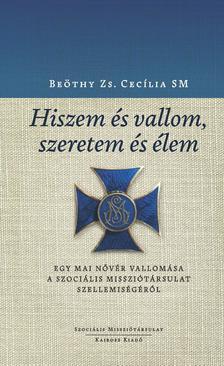Beöthy Zs. Cecília - Hiszem és vallom, szeretem és élem