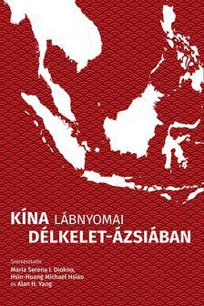 Maria Serena I. Diokno, Hsin-Huang Michael Hsiao, Alan H. Yang - Kína lábnyomai Délkelet-Ázsiában