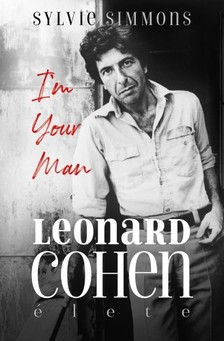 Simmons Syllvie - I'm Your Man - Leonard Cohen élete [eKönyv: epub, mobi]