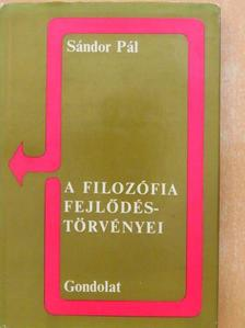 Sándor Pál - A filozófia fejlődéstörvényei [antikvár]